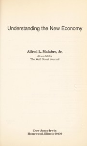 Cover of: Understanding the new economy | Alfred L. Malabre