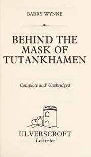 Cover of: Behind the Mask of Tutankhamen