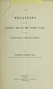 Cover of: The relations of the business men of the United States to the national legislation