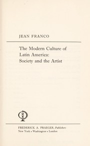 Cover of: The modern culture of Latin America | Franco, Jean.