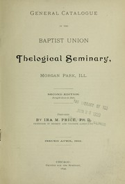 Cover of: General catalogue of the Baptist Thelogical [sic] Seminary, Morgan Park, Ill | Ira Maurice Price