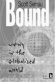 a book review of bound living in the globalized world by scott sernau Caroline leavitt is a book critic, essayist, screenwriter, and an award-winning author of the indie next pick cruel beautiful world, and the new york times bestsellers is this tomorrow and pictures of you, as well as 8 other novels.