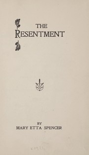 Cover of: The resentment | Mary Etta Spencer