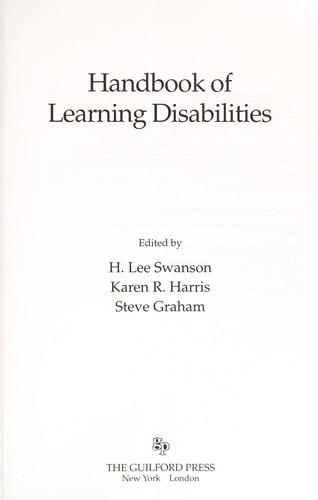 Handbook of learning disabilities by edited by H. Lee Swanson, Karen R. Harris, Steve Graham.