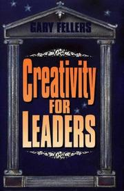 Cover of: Creativity for leaders | Gary Fellers