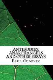 Cover of: Antibodies, Anarchangels and other essays |