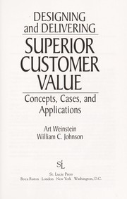 Cover of: Designing and delivering superior customer value