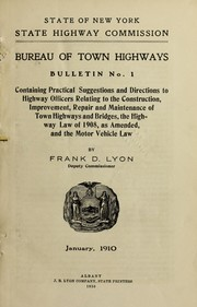 Bulletin No. 1, Containing practical suggestions and directions to highway officers by Frank D. Lyon