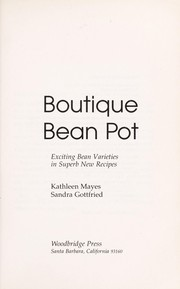 Cover of: Boutique bean pot | Kathleen Mayes