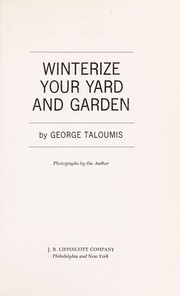 Cover of: Winterize your yard and garden | George Taloumis