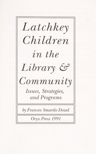 Latchkey children in the library & community by Frances Smardo Dowd