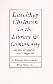 Cover of: Latchkey children in the library & community | Frances Smardo Dowd