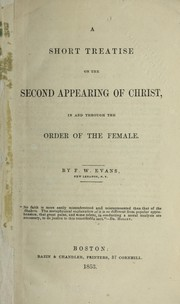 Cover of: A short treatise on the second appearing of Christ in and through the order of the female