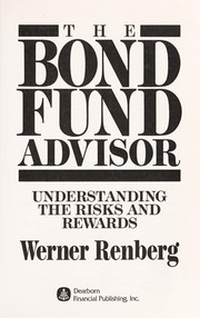 Cover of: The bond fund advisor | Werner Renberg