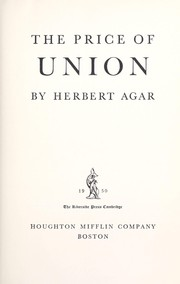 Cover of: The price of union. | Agar, Herbert