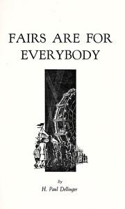 Cover of: Fairs are for everybody | H. Paul Dellinger