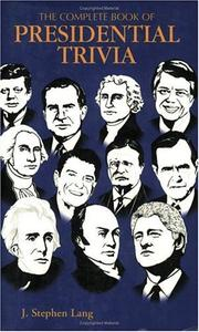 Cover of: The complete book of presidential trivia | J. Stephen Lang