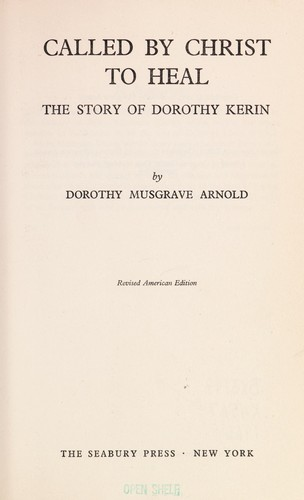 Called by Christ to heal; the story of Dorothy Kerin by