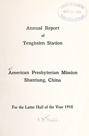 Cover of: Annual report of Tenghsien Station, American Presbyterian Mission Shantung, China | American Presbyterian Mission in Shantung, China