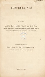 Cover of: Testimonials in favour of James D. Forbes ... as a candidate for the chair of Natural Philosophy ... Edinburgh