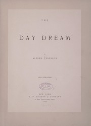 Cover of: The day dream | Tennyson, Alfred Tennyson Baron