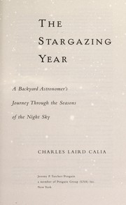 Cover of: The stargazing year | Charles Laird Calia