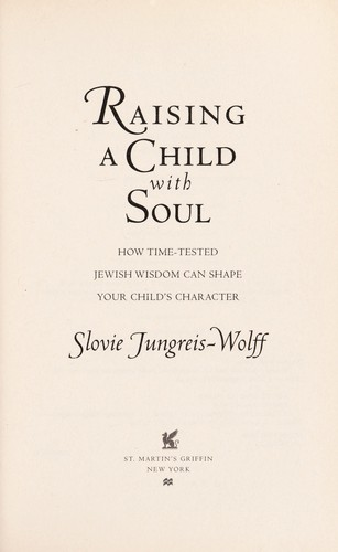 Raising a child with soul by Slovie Jungreis-Wolff