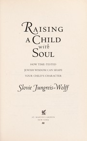 Cover of: Raising a child with soul | Slovie Jungreis-Wolff