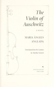 Cover of: The Auschwitz violin | Maria Angels Anglada