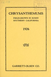 Cover of: Chrysanthemums, field-grown in sunny Southern California | Garrett-Olsen Co