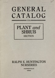 Cover of: General catalogue, 1926: Plant and shrub section | Ralph E. Huntington (Nursery)