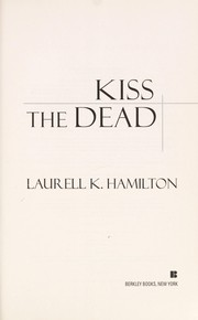 Cover of: Kiss the dead | Laurell K. Hamilton