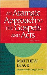 An Aramaic approach to the Gospels and Acts by Matthew Black