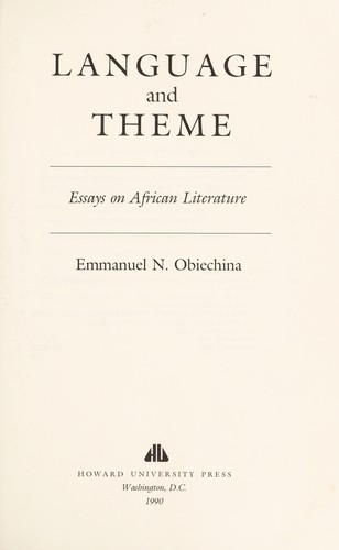 Language and theme : essays on African literature by
