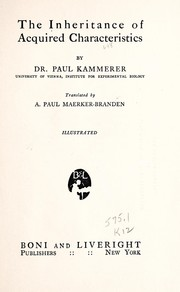 Cover of: The inheritance of acquired characteristics, by Dr. Paul Kammerer ... translated by A. Paul Maerker-Branden | Paul P. R. Kammerer