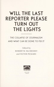 Cover of: Will the last reporter please turn out the lights