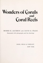 Cover of: Wonders of corals and coral reefs