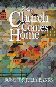 Cover of: church comes home | Robert J. Banks