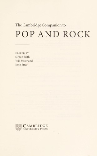 Cambridge companion to pop and rock by edited by Simon Frith, Will Straw, and John Street.
