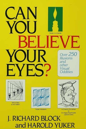 Can you believe your eyes? by J. R. Block