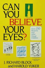 Cover of: Can you believe your eyes? | J. R. Block