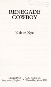 Cover of: Renegade cowboy | Nelson C. Nye