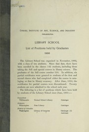 Cover of: List of positions held by graduates, 1900 | Drexel Institute of Art, Science, and Industry (Philadelphia). Library School