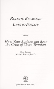 Cover of: Rules to break and laws to follow : how your business can beat the crisis of short-termism |