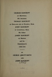 Cover of: Charles Bancroft of Montreal, his ancestors Thomas Bancroft ... and his descendants, 1640-1943