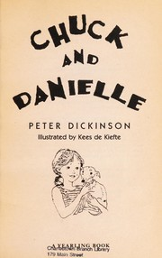 Cover of: Chuck and Danielle | Peter Dickinson