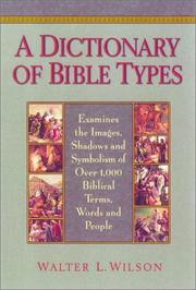 Cover of: dictionary of Bible types | Walter L. Wilson