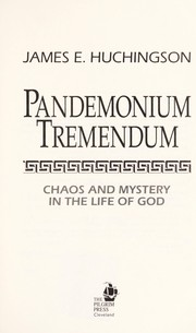 Cover of: Pandemonium tremendum : chaos and mystery in the life of God |