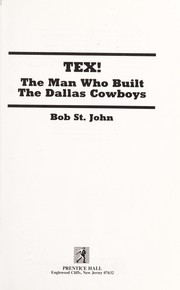 Cover of: Tex! the man who built the Dallas Cowboys | St. John, Bob.