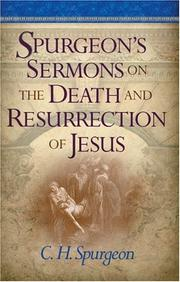 Cover of: Spurgeon's Sermons On The Death And Resurrection Of Jesus